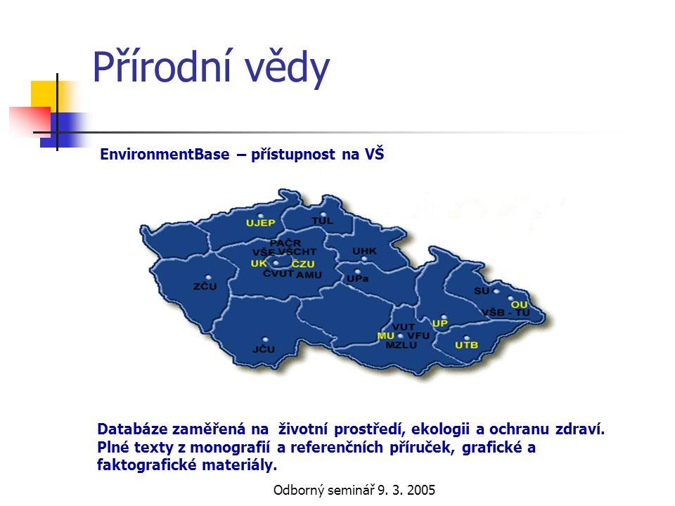 Odborný seminář 9. 3. 2005 Přírodní vědy Databáze zaměřená na životní prostředí, ekologii a ochranu zdraví. Plné texty z monografií a referenčních pří