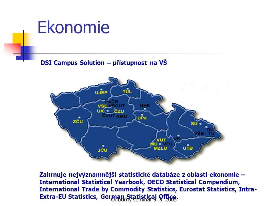 Odborný seminář 9. 3. 2005 Ekonomie Zahrnuje nejvýznamnější statistické databáze z oblasti ekonomie – International Statistical Yearbook, OECD Statist