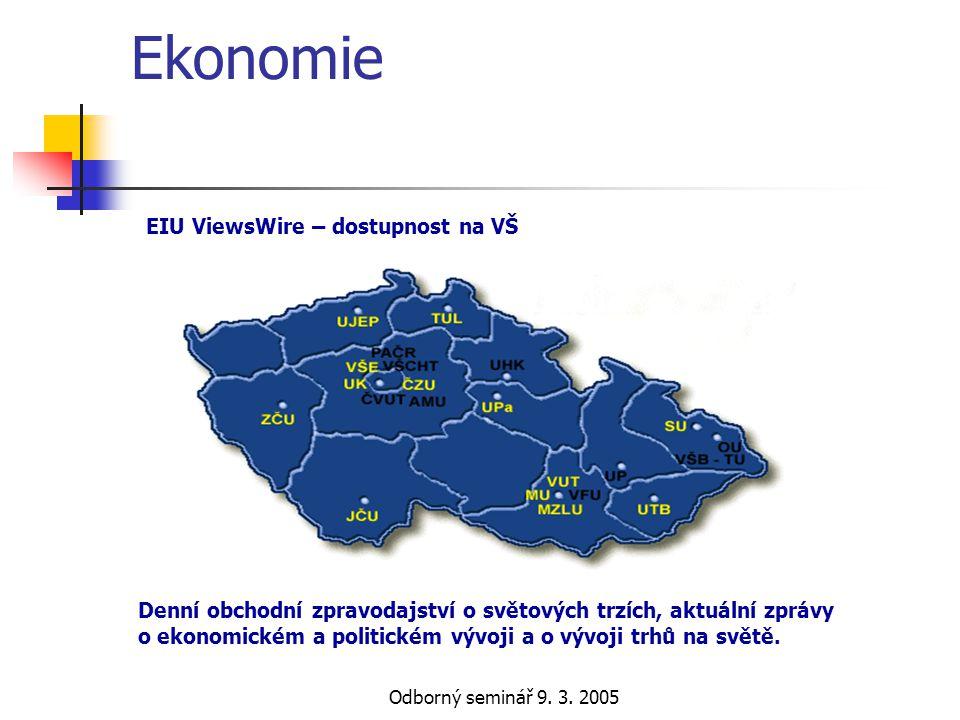 Odborný seminář 9. 3. 2005 Ekonomie Denní obchodní zpravodajství o světových trzích, aktuální zprávy o ekonomickém a politickém vývoji a o vývoji trhů