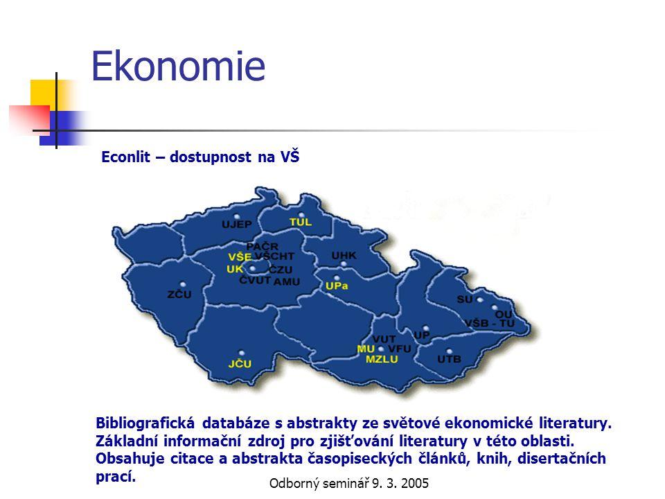 Odborný seminář 9. 3. 2005 Ekonomie Bibliografická databáze s abstrakty ze světové ekonomické literatury. Základní informační zdroj pro zjišťování lit