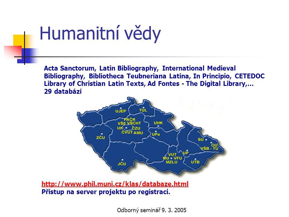 Odborný seminář 9. 3. 2005 Humanitní vědy http://www.phil.muni.cz/klas/databaze.html Přístup na server projektu po registraci. Acta Sanctorum, Latin B