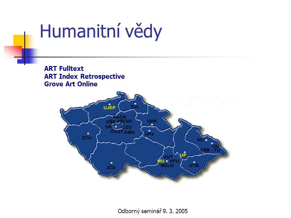 Odborný seminář 9. 3. 2005 Humanitní vědy ART Fulltext ART Index Retrospective Grove Art Online