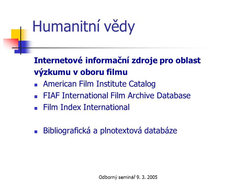 Odborný seminář 9. 3. 2005 Humanitní vědy Internetové informační zdroje pro oblast výzkumu v oboru filmu  American Film Institute Catalog  FIAF Inte