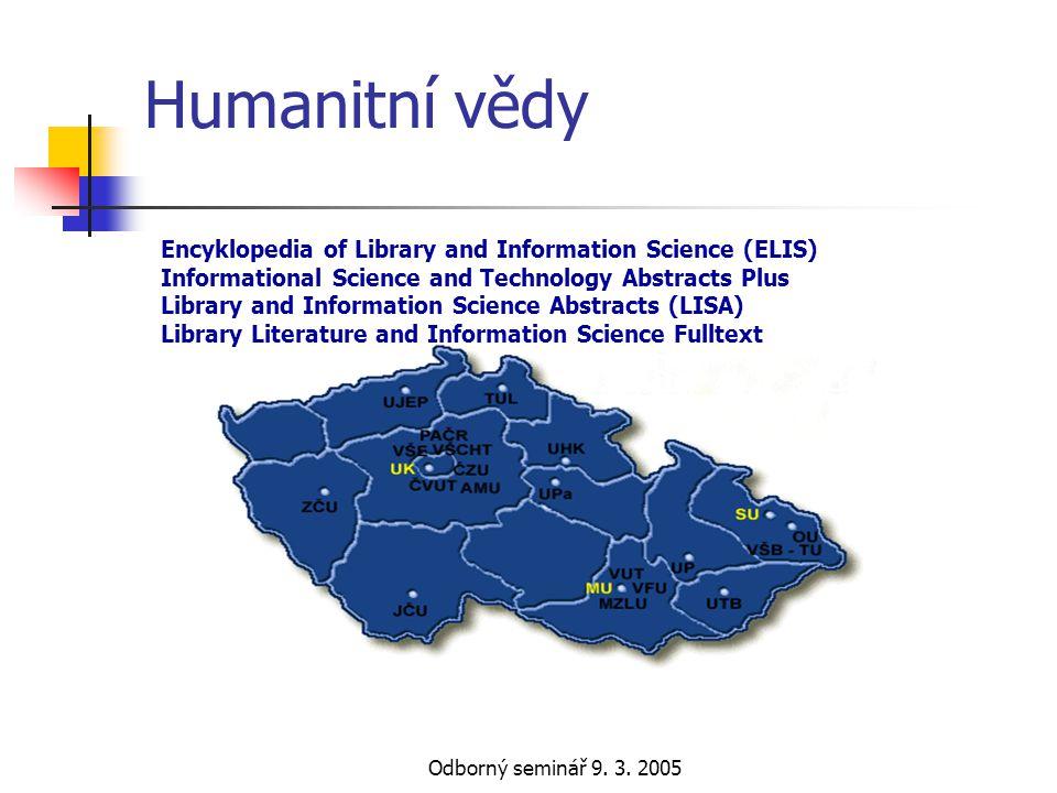 Odborný seminář 9. 3. 2005 Humanitní vědy Encyklopedia of Library and Information Science (ELIS) Informational Science and Technology Abstracts Plus L