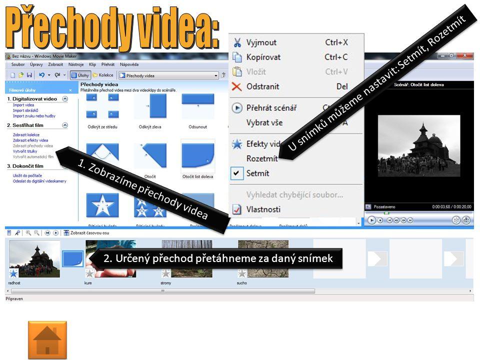 1. Zobrazíme efekty videa 2. Zobrazíme časovou osu 3. Určený efekt přetáhneme na daný snímek