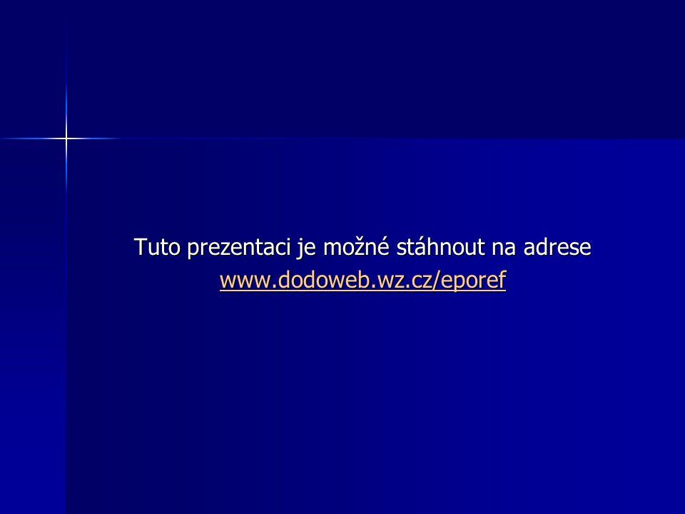 Tuto prezentaci je možné stáhnout na adrese www.dodoweb.wz.cz/eporef