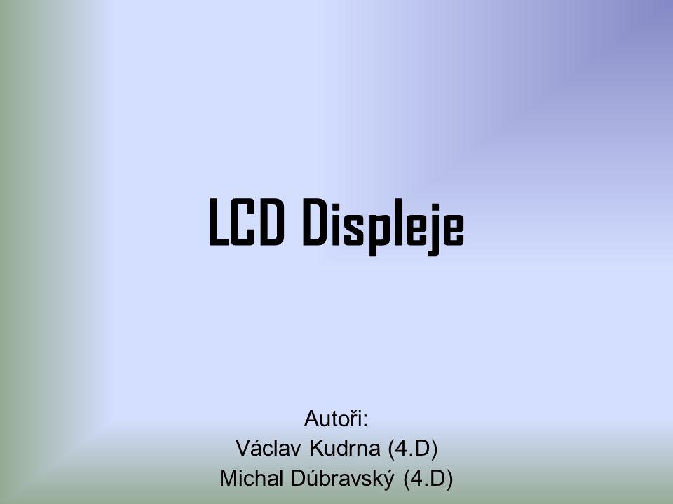 LCD displeje •Co znamená zkratka LCDCo znamená zkratka LCD •Historie LCD displejůHistorie LCD displejů •Jak pracují?Jak pracují.