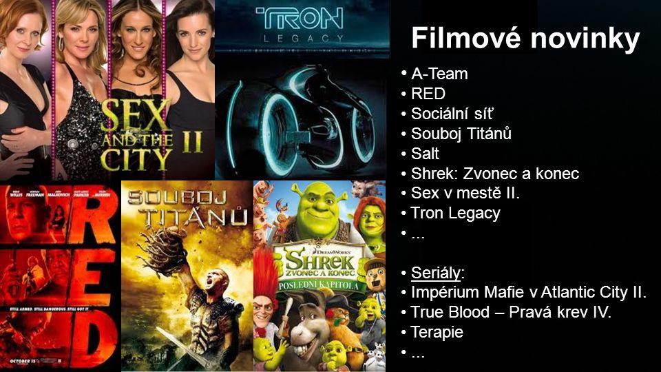 Filmové novinky • A-Team • RED • Sociální síť • Souboj Titánů • Salt • Shrek: Zvonec a konec • Sex v mestě II. • Tron Legacy •... • Seriály: • Impériu