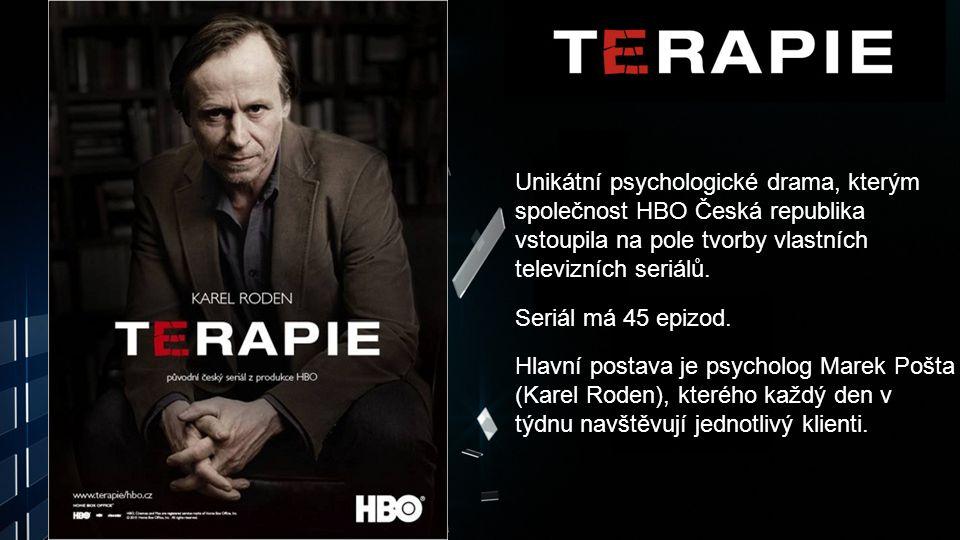 Unikátní psychologické drama, kterým společnost HBO Česká republika vstoupila na pole tvorby vlastních televizních seriálů. Seriál má 45 epizod. Hlavn
