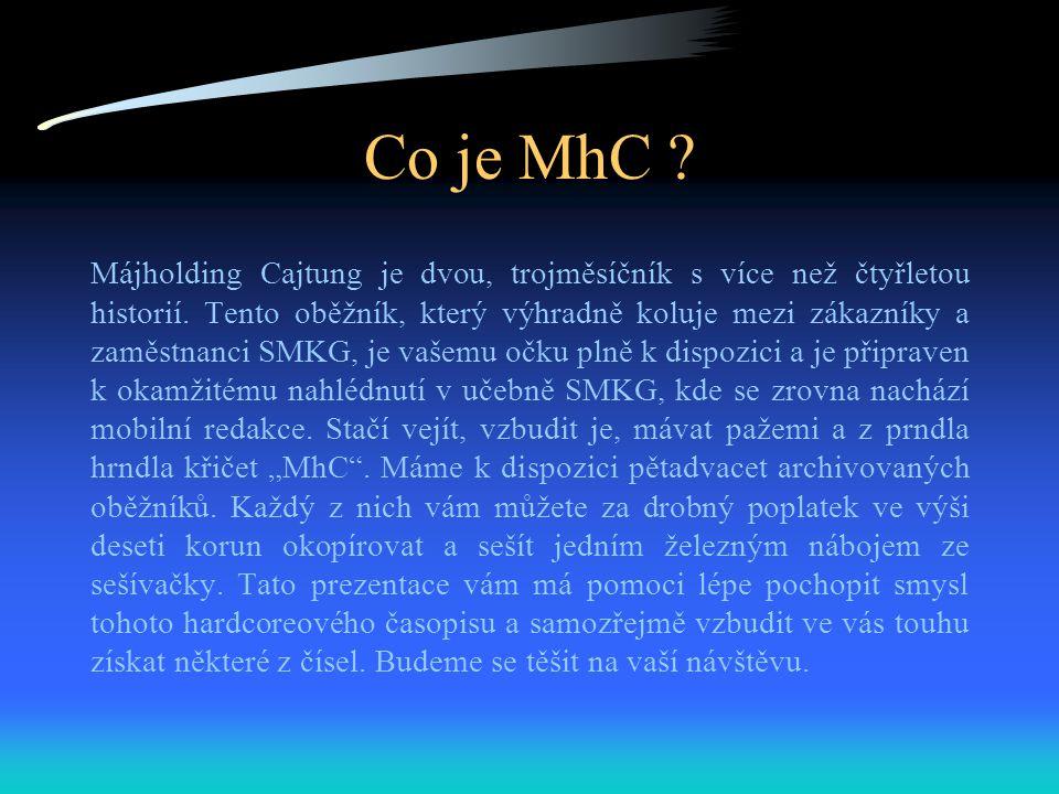 Co je MhC .Májholding Cajtung je dvou, trojměsíčník s více než čtyřletou historií.