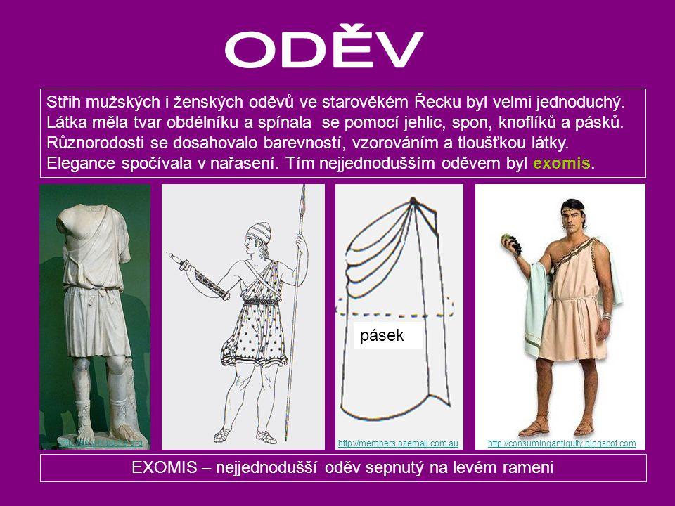 Střih mužských i ženských oděvů ve starověkém Řecku byl velmi jednoduchý. Látka měla tvar obdélníku a spínala se pomocí jehlic, spon, knoflíků a pásků