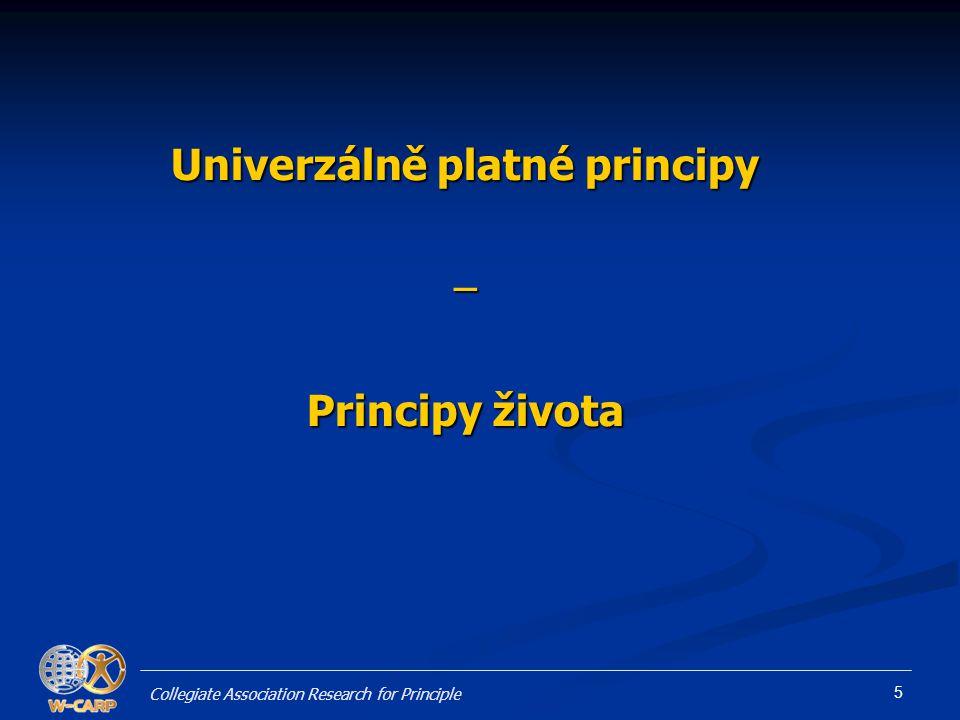 5 Univerzálně platné principy – Principy života Collegiate Association Research for Principle