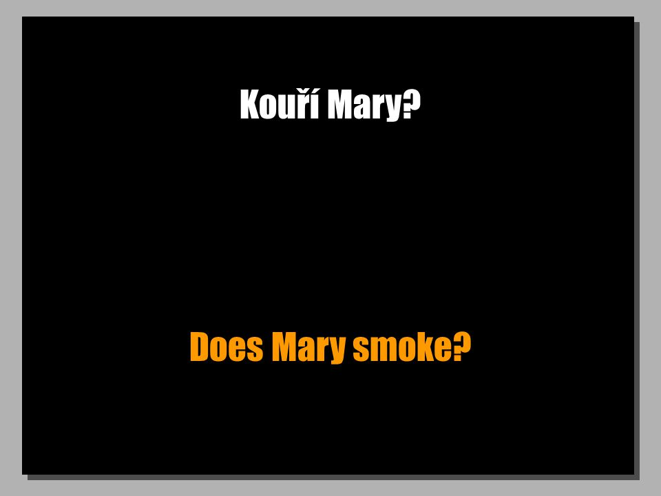Kouří Mary Does Mary smoke
