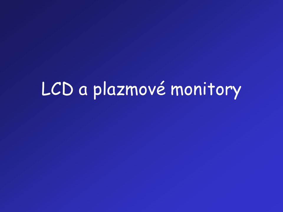 LCD a plazmové monitory