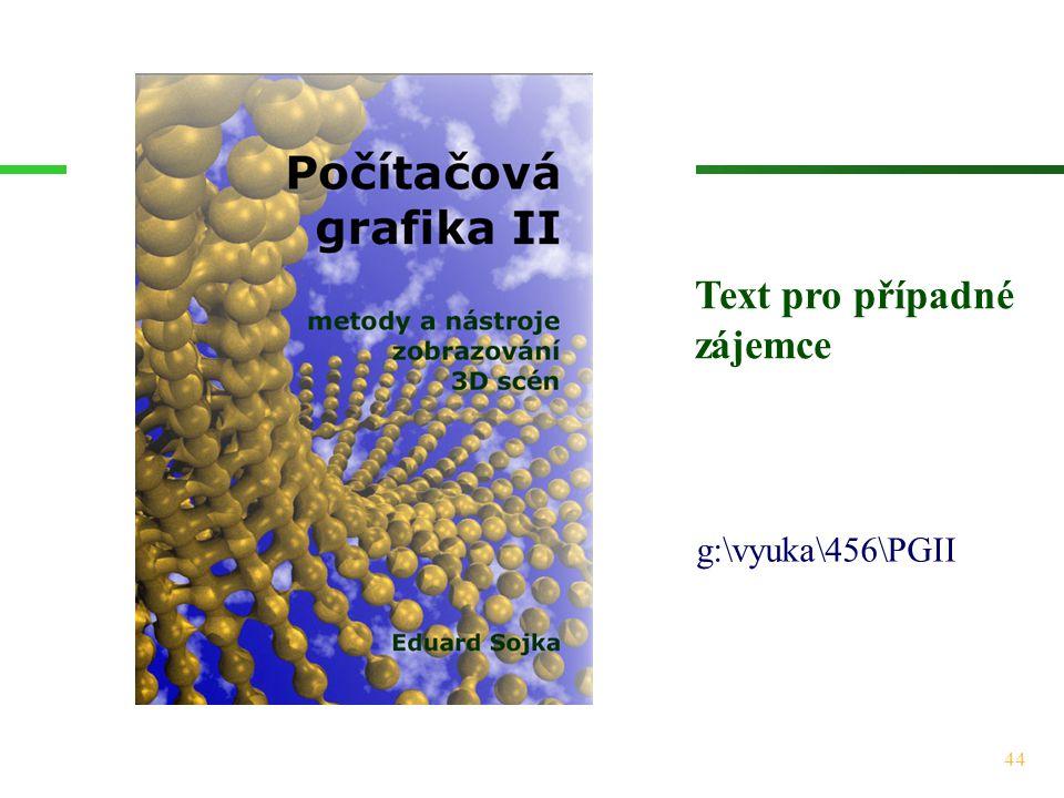 44 g:\vyuka\456\PGII Text pro případné zájemce