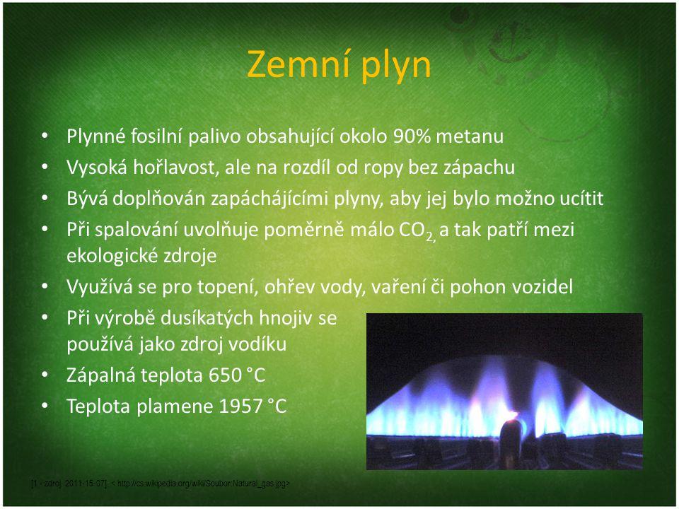 Zemní plyn • Plynné fosilní palivo obsahující okolo 90% metanu • Vysoká hořlavost, ale na rozdíl od ropy bez zápachu • Bývá doplňován zapáchájícími plyny, aby jej bylo možno ucítit • Při spalování uvolňuje poměrně málo CO 2, a tak patří mezi ekologické zdroje • Využívá se pro topení, ohřev vody, vaření či pohon vozidel • Při výrobě dusíkatých hnojiv se používá jako zdroj vodíku • Zápalná teplota 650 °C • Teplota plamene 1957 °C [1 - zdroj.