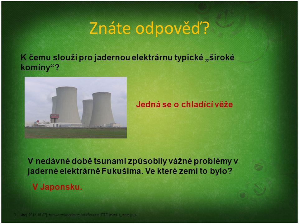 """Znáte odpověď.K čemu slouží pro jadernou elektrárnu typické """"široké komíny ."""