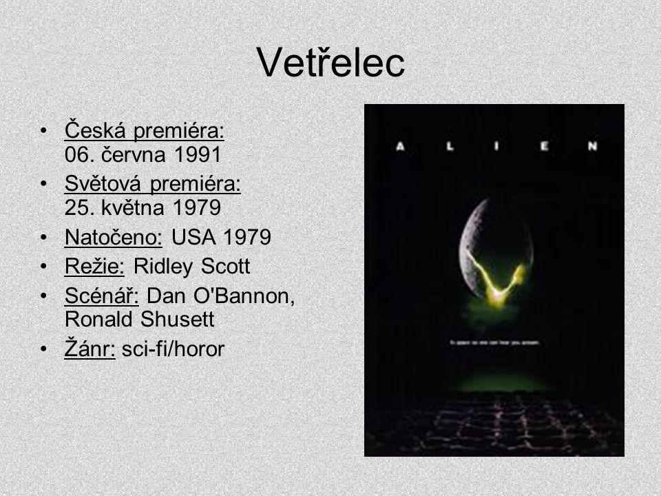 Vetřelec •Česká premiéra: 06. června 1991 •Světová premiéra: 25. května 1979 •Natočeno: USA 1979 •Režie: Ridley Scott •Scénář: Dan O'Bannon, Ronald Sh