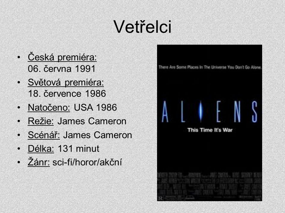 Vetřelci •Česká premiéra: 06. června 1991 •Světová premiéra: 18. července 1986 •Natočeno: USA 1986 •Režie: James Cameron •Scénář: James Cameron •Délka