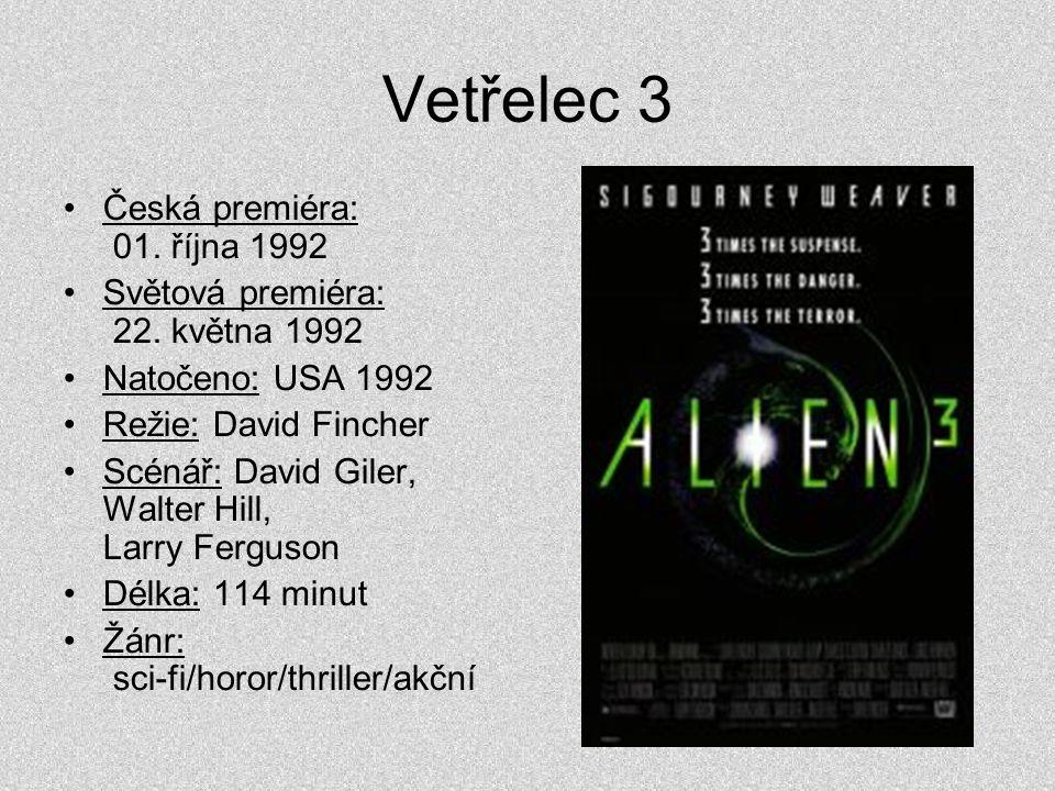Vetřelec 3 •Česká premiéra: 01. října 1992 •Světová premiéra: 22. května 1992 •Natočeno: USA 1992 •Režie: David Fincher •Scénář: David Giler, Walter H