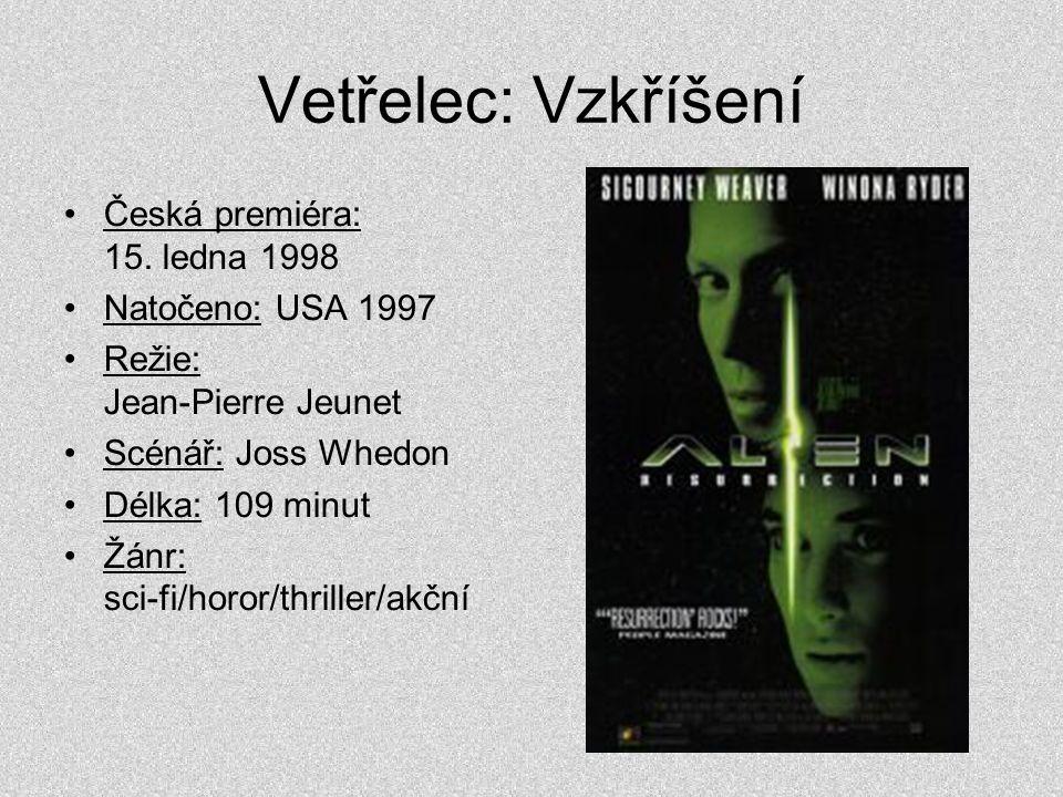 Vetřelec: Vzkříšení •Česká premiéra: 15. ledna 1998 •Natočeno: USA 1997 •Režie: Jean-Pierre Jeunet •Scénář: Joss Whedon •Délka: 109 minut •Žánr: sci-f