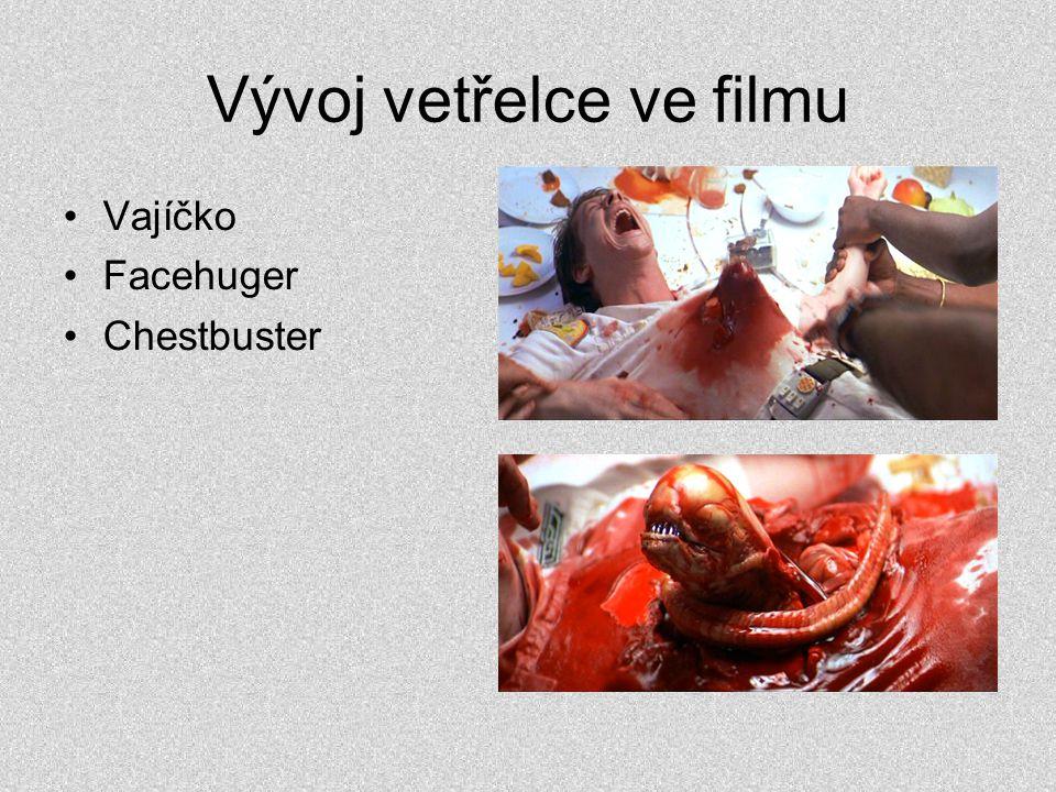 Vývoj vetřelce ve filmu •Vajíčko •Facehuger •Chestbuster •Dospělý alien