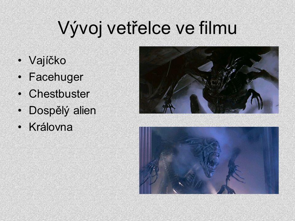 Vývoj vetřelce ve filmu •Vajíčko •Facehuger •Chestbuster •Dospělý alien •Královna