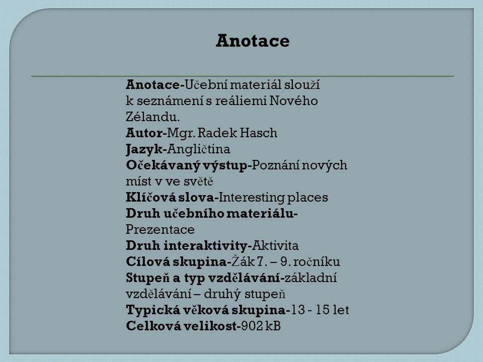 Anotace-U č ební materiál slou ž í k seznámení s reáliemi Nového Zélandu.