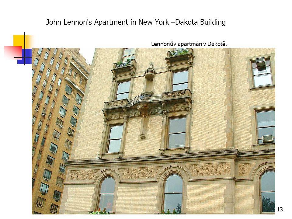 John Lennon's Apartment in New York –Dakota Building 13 Lennonův apartmán v Dakotě.