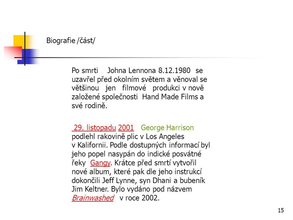 Po smrti Johna Lennona 8.12.1980 se uzavřel před okolním světem a věnoval se většinou jen filmové produkci v nově založené společnosti Hand Made Films