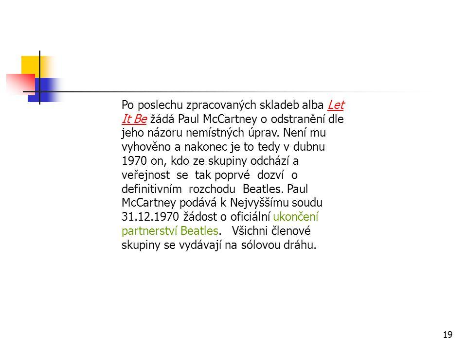 Po poslechu zpracovaných skladeb alba Let It Be žádá Paul McCartney o odstranění dle jeho názoru nemístných úprav. Není mu vyhověno a nakonec je to te