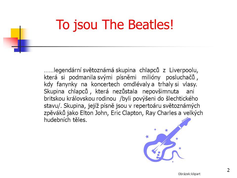 Zdroje: Všechny uveřejněné odkazy /cit.2012-04-01/ dostupné pod licencí Creative Commons na www: Voskové figuríny Beatles v muzeu Madame Tusseauds v Londýně,autor: Lasse Havelund from Kolding, Denmark Lasse Havelund http://upload.wikimedia.org/wikipedia/commons/6/6e/The_Beatles_wax_dummes.jpg The Beatles,černobílé foto, autor: United Press International (UPI Telephoto) Cropping and retouching: User:Indopug and User:Misterweiss http://upload.wikimedia.org/wikipedia/commons/d/df/The_Fabs.JPG Členové skupiny, text Wikipedie: Otevřená encyklopedie: The Beatles [online].