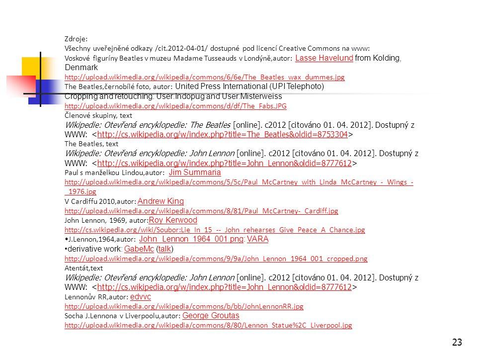 Zdroje: Všechny uveřejněné odkazy /cit.2012-04-01/ dostupné pod licencí Creative Commons na www: Voskové figuríny Beatles v muzeu Madame Tusseauds v L