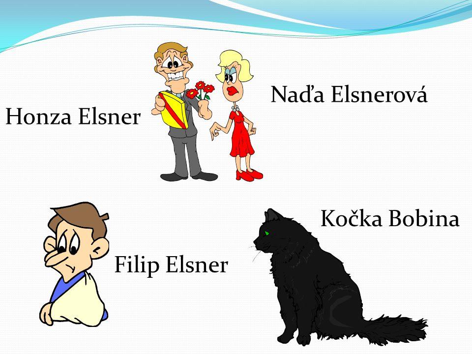 Naďa Elsnerová Honza Elsner Kočka Bobina Filip Elsner