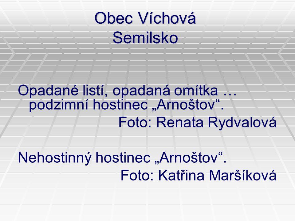 """Obec Víchová Semilsko Opadané listí, opadaná omítka … podzimní hostinec """"Arnoštov"""". Foto: Renata Rydvalová Nehostinný hostinec """"Arnoštov"""". Foto: Katři"""
