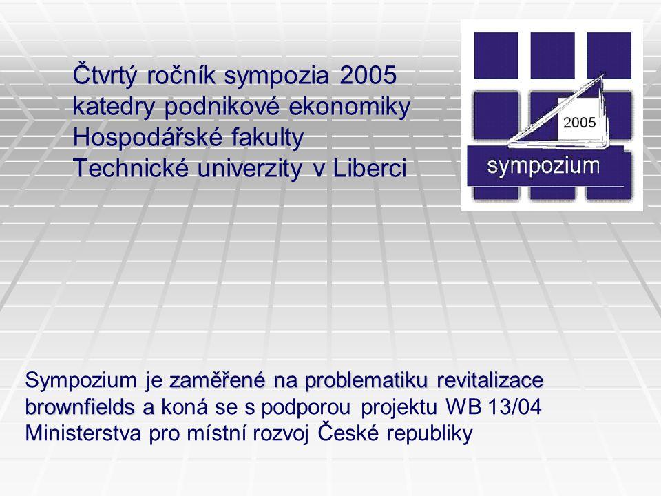 Čtvrtý ročník sympozia 2005 katedry podnikové ekonomiky Hospodářské fakulty Technické univerzity v Liberci zaměřené na problematiku revitalizace brown