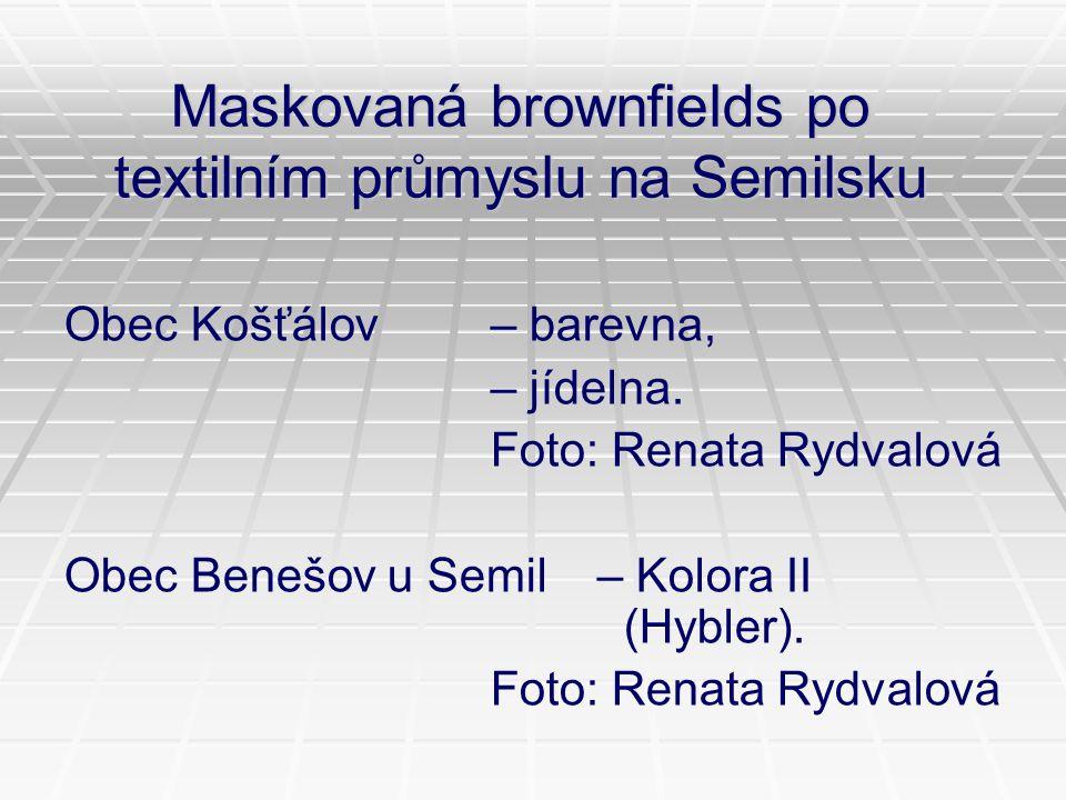 Maskovaná brownfields po textilním průmyslu na Semilsku Obec Košťálov – barevna, – jídelna. Foto: Renata Rydvalová Obec Benešov u Semil – Kolora II (H