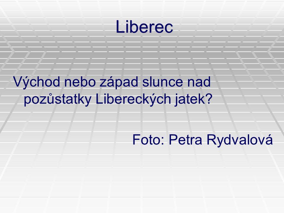 Liberec Východ nebo západ slunce nad pozůstatky Libereckých jatek? Foto: Petra Rydvalová