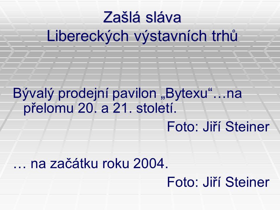 """Zašlá sláva Libereckých výstavních trhů Bývalý prodejní pavilon """"Bytexu""""…na přelomu 20. a 21. století. Foto: Jiří Steiner … na začátku roku 2004. Foto"""