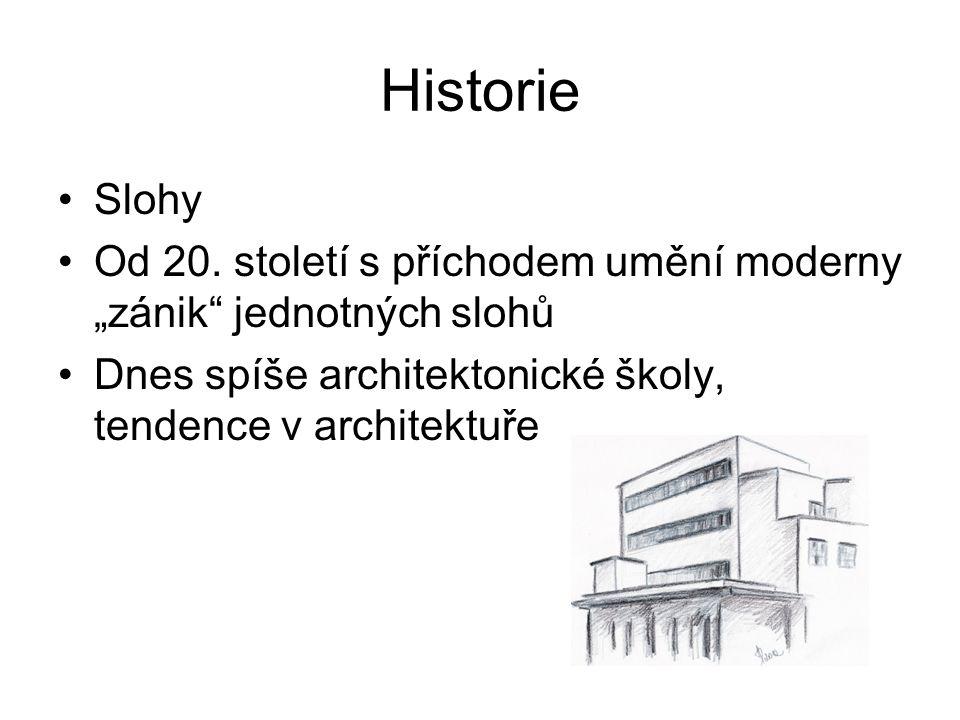 Historie •Slohy •Od 20.