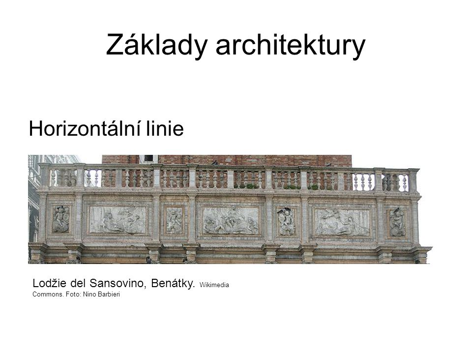 Základy architektury Horizontální linie Lodžie del Sansovino, Benátky.