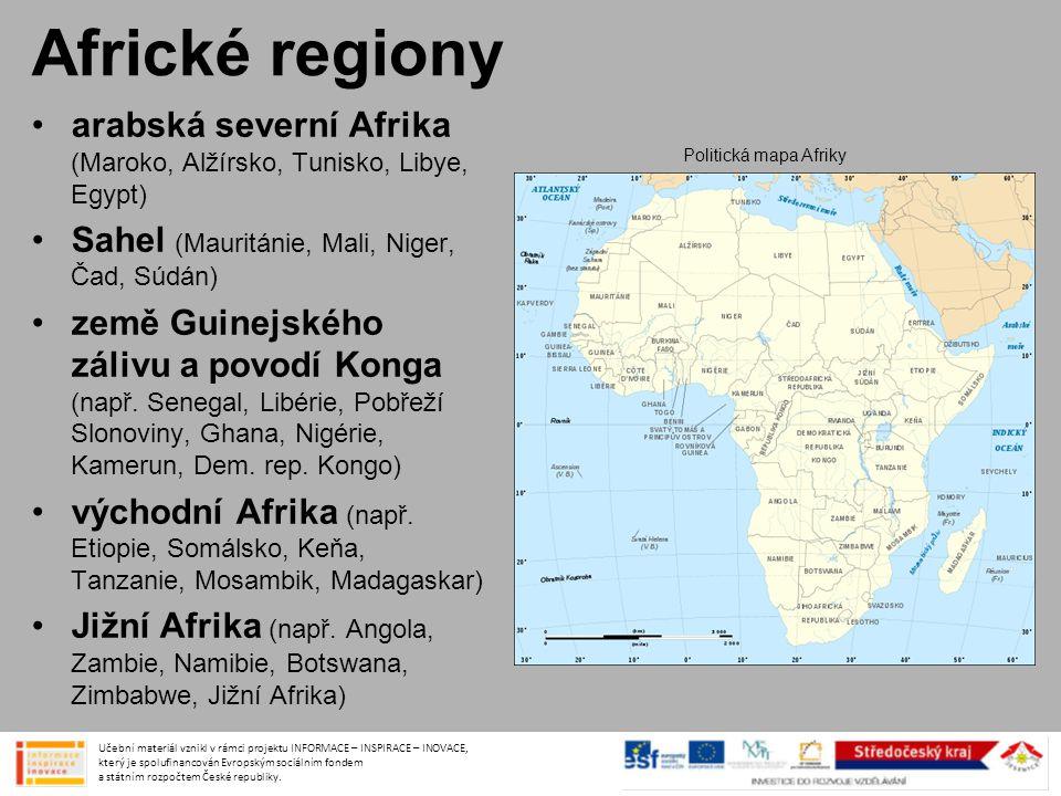 Africké regiony •arabská severní Afrika (Maroko, Alžírsko, Tunisko, Libye, Egypt) •Sahel (Mauritánie, Mali, Niger, Čad, Súdán) •země Guinejského záliv