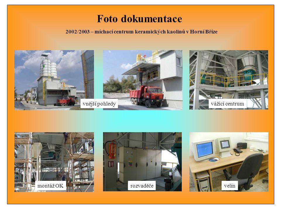 Foto dokumentace 2002/2003 – míchací centrum keramických kaolinů v Horní Bříze rozvaděčevelín vážicí centrum montáž OK vnější pohledy