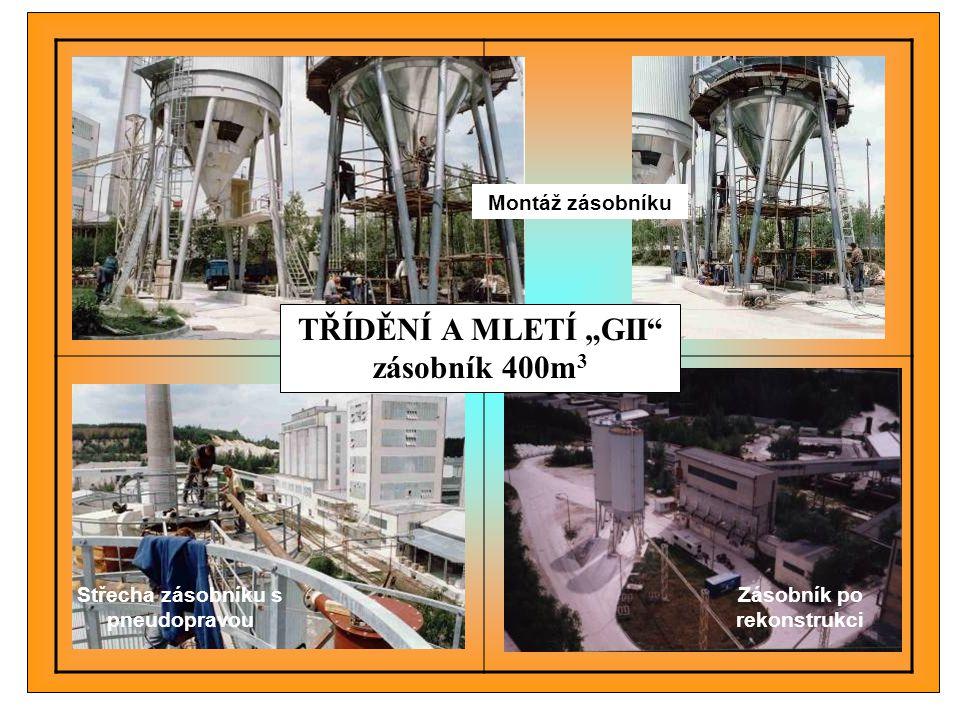 """Montáž zásobníku Střecha zásobníku s pneudopravou Zásobník po rekonstrukci TŘÍDĚNÍ A MLETÍ """"GII"""" zásobník 400m 3"""