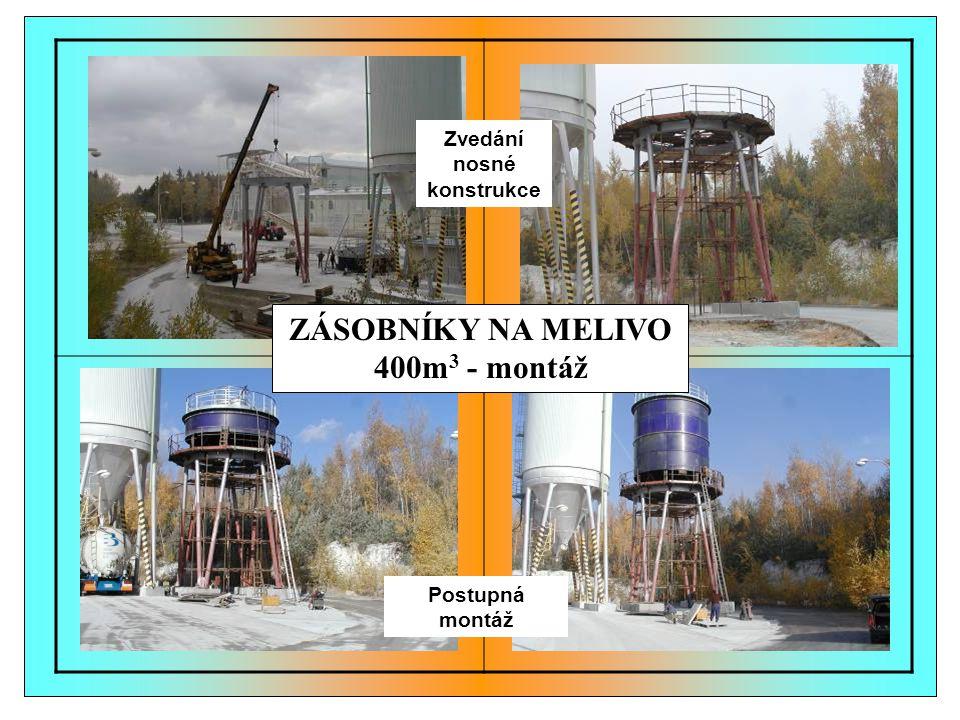 Zvedání nosné konstrukce Postupná montáž ZÁSOBNÍKY NA MELIVO 400m 3 - montáž