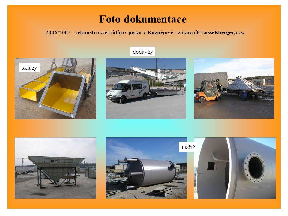 Foto dokumentace 2006/2007 – rekonstrukce třídírny písku v Kaznějově – zákazník Lasselsberger, a.s. dodávky skluzy nádrž