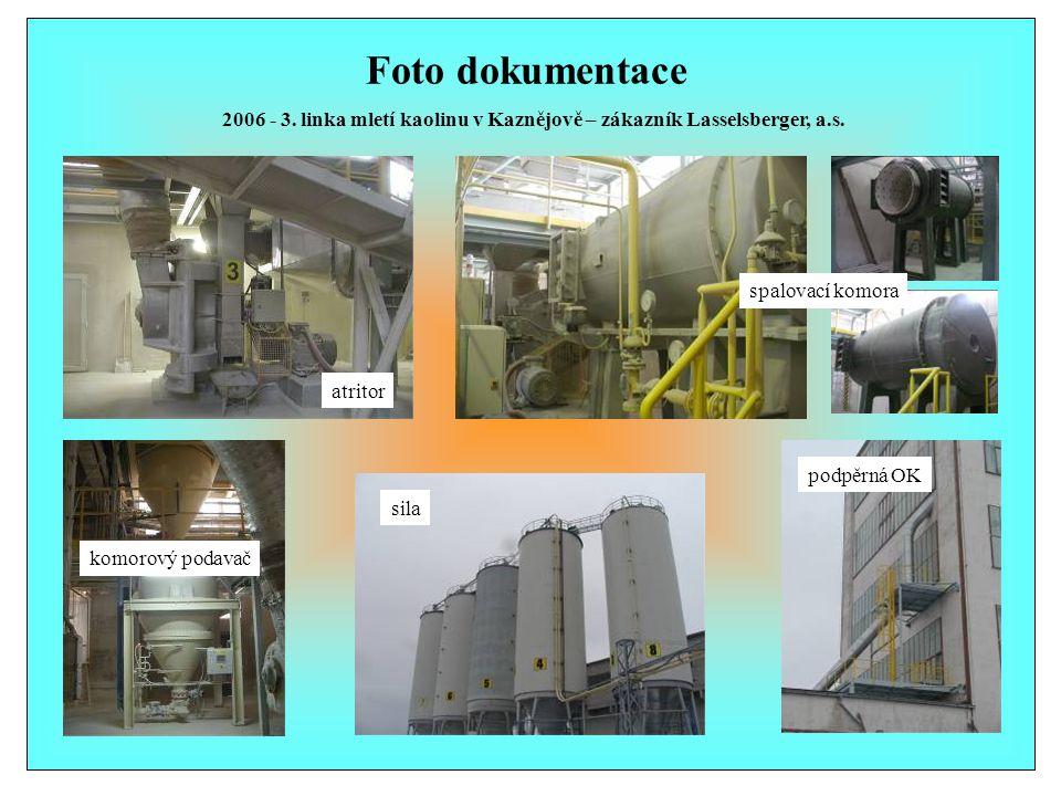 Foto dokumentace 2006 - 3. linka mletí kaolinu v Kaznějově – zákazník Lasselsberger, a.s. atritor komorový podavač podpěrná OK sila spalovací komora