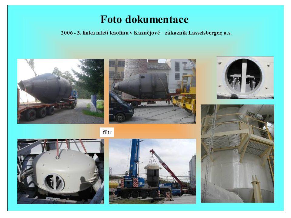 Foto dokumentace 2006 - 3. linka mletí kaolinu v Kaznějově – zákazník Lasselsberger, a.s. filtr