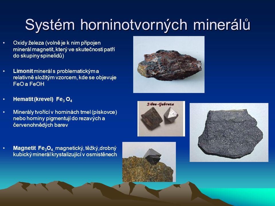 Systém horninotvorných minerálů Silikáty Nejpočetnější skupina minerálů se složitou chemickou a strukturní stavbou.