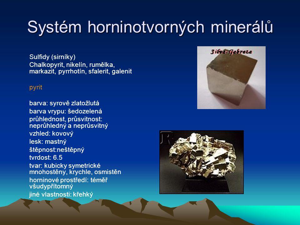 Systém horninotvorných minerálů Sulfáty (sírany) •Sádrovec Ca S0 4 2H 2 0 barva: mléčně bílá, čirá, medová, našedlá barva vrypu: bílá průhlednost, průsvitnost: průsvitný až někdy průhledný vzhled: nekovový lesk: vysoký štěpnost: dokonalá tvrdost: 2.5 tvar: tabulky, destičky horninové prostředí: sedimenty jiné vlastnosti: vznik agresivních vod Jedná se o minerál, který je jednak stavební hmotou (výroba sádry) a jeho přítomnost v horninách ovlivňuje vznik agresivních podzemních vod (síranové vody)
